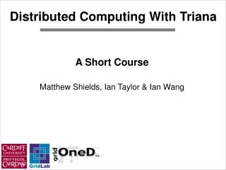 Distributed Computing With Triana