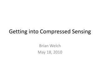 Getting into Compressed Sensing