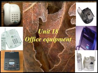 Unit 18  Office equipment