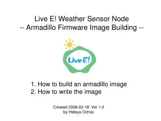1. How to build an armadillo image 2. How to write the image