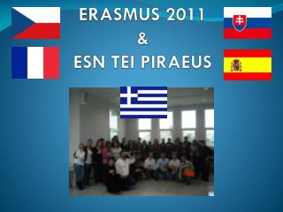 ERASMUS 2011  & ESN TEI PIRAEUS