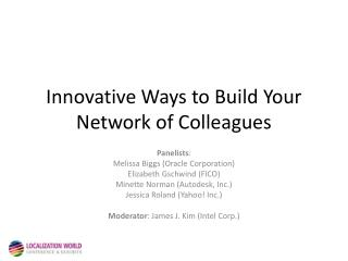 Innovative Ways to Build Your Network of Colleagues
