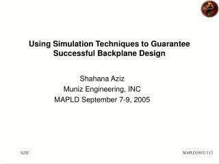 Using Simulation Techniques to Guarantee  Successful Backplane Design
