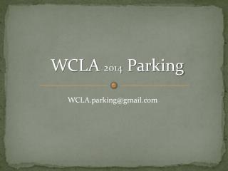 WCLA  2014  Parking