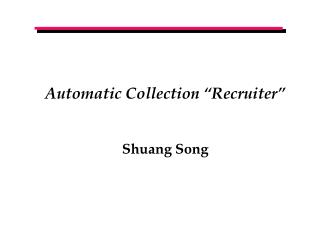 Automatic Collection �Recruiter�