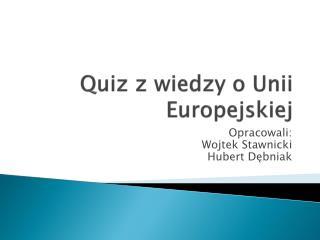 Quiz z wiedzy o Unii Europejskiej