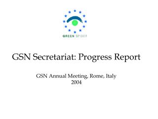 GSN Secretariat: Progress Report GSN Annual Meeting, Rome, Italy 2004