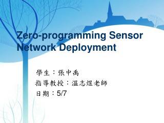Zero-programming Sensor Network Deployment
