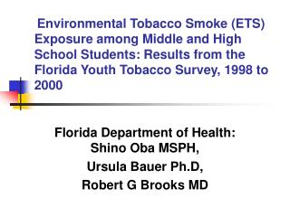 Florida Department of Health:  Shino Oba MSPH,  Ursula Bauer Ph.D,  Robert G Brooks MD