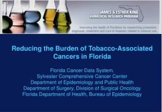 Reducing the Burden of Tobacco-Associated Cancers in Florida Florida Cancer Data System,