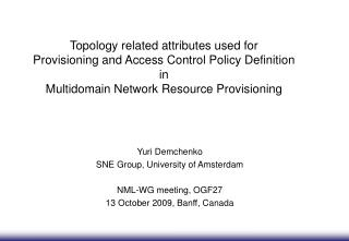 Yuri Demchenko SNE Group, University of Amsterdam NML-WG meeting, OGF27