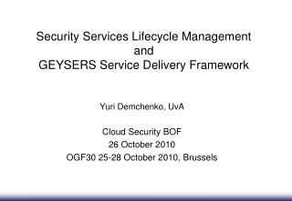 Security Services Lifecycle Management  and  GEYSERS Service Delivery Framework