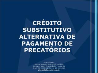 CRÉDITO SUBSTITUTIVO  ALTERNATIVA DE PAGAMENTO DE PRECATÓRIOS