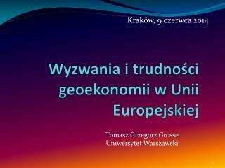 Wyzwania i trudności geoekonomii w Unii Europejskiej