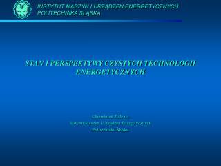 STAN I PERSPEKTYWY CZYSTYCH TECHNOLOGII ENERGETYCZNYCH