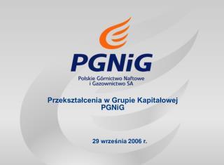 Przekształcenia w Grupie Kapitałowej PGNiG