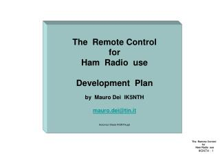 The  Remote Control  for   Ham Radio  use   IK5NTH - 1