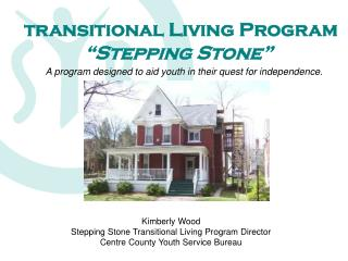 "transitional Living Program ""Stepping Stone"""