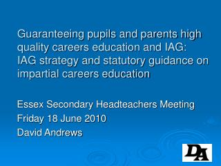 Guaranteeing pupils and parents high quality careers education and IAG:  IAG strategy and statutory guidance on impartia