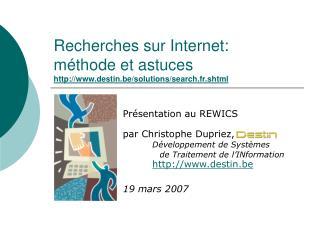 Recherches sur Internet: méthode et astuces destin.be/solutions/search.fr.shtml