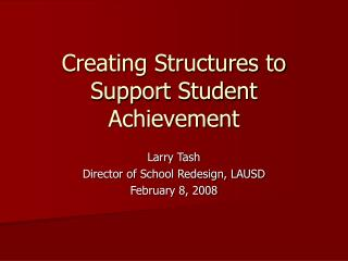 Creating Structures to Support Student Achievement