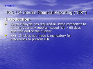 """FRS 134 Interim Financial Reporting (""""IFR"""")"""