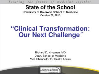 State of the School University of Colorado School of Medicine October 20, 2010