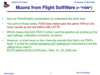 "Muons from Flight SoftWare  (= ""FSW"")"