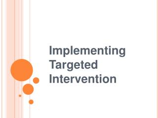 Implementing Targeted Intervention