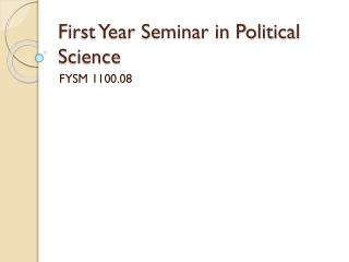 First Year Seminar in Political Science
