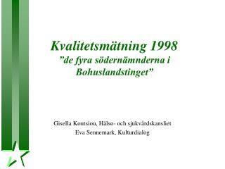 """Kvalitetsmätning 1998 """"de fyra södernämnderna i Bohuslandstinget"""""""
