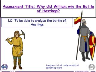 Assessment Title: Why did William win the Battle of Hastings?