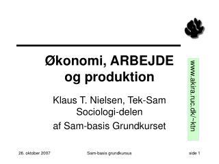 Økonomi, ARBEJDE og produktion