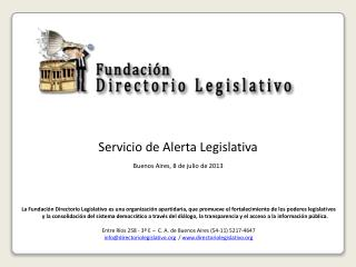 Servicio de Alerta Legislativa Buenos Aires, 8 de julio de 2013
