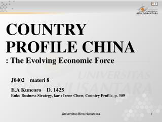 COUNTRY PROFILE CHINA                     : The Evolving Economic Force