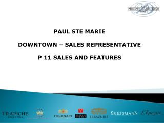 PAUL STE MARIE DOWNTOWN � SALES REPRESENTATIVE P 11 SALES AND FEATURES