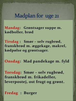 Madplan for  uge  21