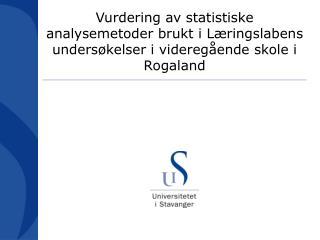 Oppdragsgiver for prosjektet:  Rogaland Fylkeskommune