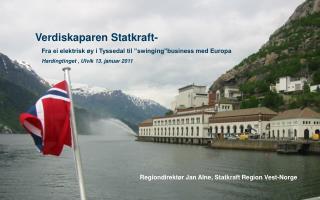 """Verdiskaparen Statkraft- Fra ei elektrisk øy i Tyssedal til """"swinging""""business med Europa"""