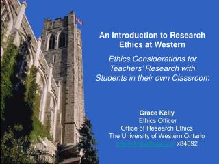 Grace Kelly   Ethics Officer  Office of Research Ethics The University of Western Ontario