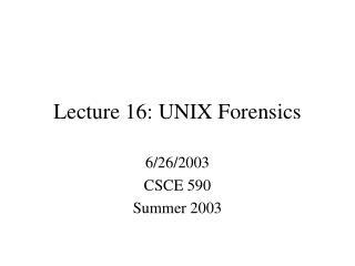 Lecture 16:  UNIX Forensics