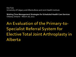 K en  Fyie University of Calgary and Alberta Bone and Joint Health Institute