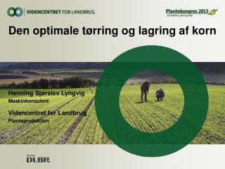 Den optimale tørring og lagring af korn