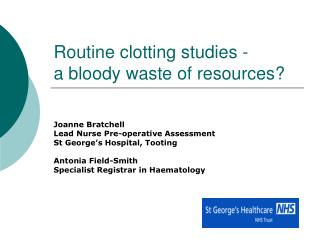 Routine clotting studies - a bloody waste of resources