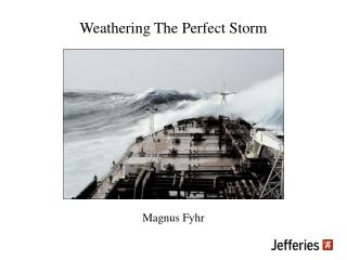 Weathering The Perfect Storm