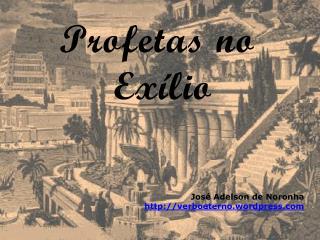 Profetas no  Exílio José Adelson de Noronha verboeterno.wordpress