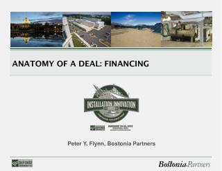 ANATOMY OF A DEAL: FINANCING