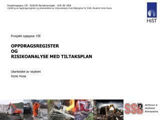 Prosjekt oppgave 15E OPPDRAGSREGISTER  OG R ISIKOANALYSE MED TILTAKSPLAN