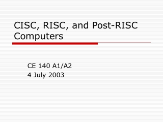 CISC, RISC and Post RISC