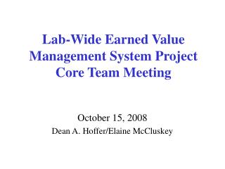 Lab-Wide Earned Value Management System Project Core Team Meeting